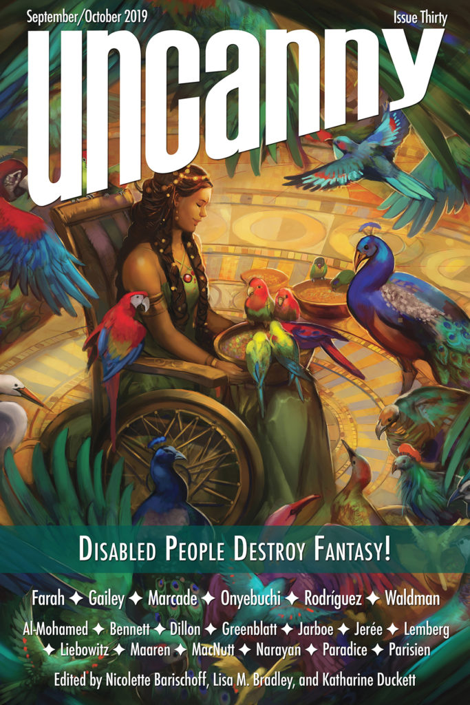 Uncanny Magazine Issue 30- Disabled People Destroy Fantasy Cover and Table of Contents!